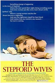 The Stepford Wives is a 1975 science fiction–thriller film based on the 1972 Ira Levin novel of the same name. It was directed by Bryan Forbes with a screenplay by William Goldman, and stars Katharine Ross, Paula Prentiss, Peter Masterson, Forbes' wife Nanette Newman and Tina Louise. The film was remade in 2004 under the same name, but was written as a comedy versus a serious horror/thriller film.