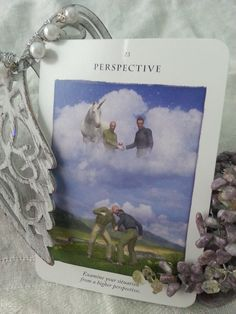 30 May – Wednesday, 23 – Perspective - There is another way to look at what is challenging you. Step out of yourself for a moment, and take a Divine perspective. Use the lens of love and acceptance, not one of judgment. Release, allow, forgive, and love. (Diana Cooper, Unicorn Cards, ©2008 Findhorn Press)
