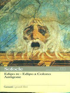 Sofocle - Edipo re, Edipo a Colone, Antigone