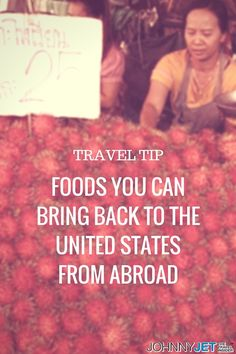 If you want to know exactly what foods you can bring back home, here's the (almost) complete list, straight from US Customs and Border Protection (CPB):