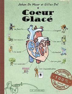 « Cœur glacé » (ou la vie après l'ennui) par Johan De Moor et Gilles Dal - Ed. Le Lombard, 2014