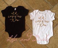 Baby Onesie  I'd copy me too black with by LolaandDarlaDesigns, $22.00