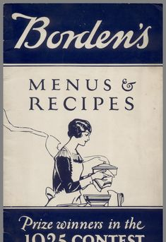 easy recipes - Borden's Menus & Recipes Prize Winners In The 1925 Contest (lib msu) FamilyFashionTips Retro Recipes, Old Recipes, Vintage Recipes, Cookbook Recipes, Cooking Recipes, Cooking Games, Cooking Pasta, Cooking Wine, Cooking Videos