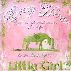 Every horse deserves, at least once in its life, to be loved by a little girl. <3
