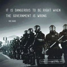 """""""It's dangerous to be right when the government is wrong. I learned that the hard way."""""""