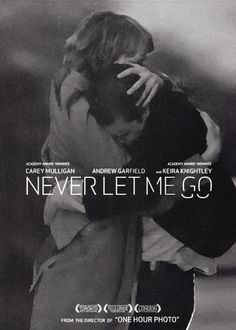 Never Let Me Go, such a great movie