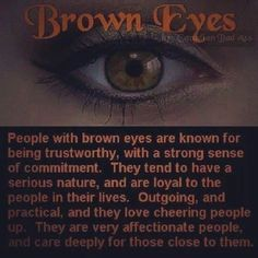 There is something magical about them. Not just any brown eyes. :) <<< Awww thanks! I have brown eyes and it's scary how true it is! Eye Facts, Weird Facts, Brown Eyes Facts, Brown Eye Quotes, Quotes About Brown Eyes, People With Brown Eyes, Just In Case, Just For You, Eye Pictures