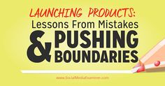 #Launching #Products: Lessons From Mistakes and Pushing Boundaries
