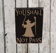 The Lord Of The Rings Sign, Gandalf, You Shall Not Pass, LOTR, Wood Sign
