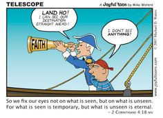 By faith we can 'see' things that we cannot see with our natural eyes. By faith we can get a vision of God's plan for our lives. Christian Comics, Christian Cartoons, Christian Humor, Christian Quotes, Ohana, Jesus Cartoon, Bible Cartoon, Bible Humor, Religious Humor