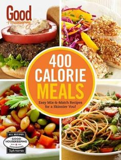 Good Housekeeping 400 Calorie Meals: Easy Mix-and-Match Recipes for a Skinnier You!