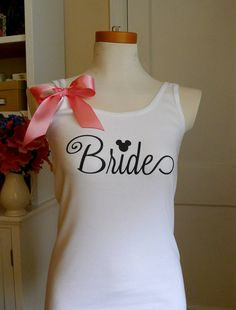 Bride tank top, Disney Bride,  Disney Bride tank,  future Mrs. Tank Top, bride, wedding, wedding attire, Bridesmaids, Mrs.Shirt, Bridal top. $25.00, via Etsy.