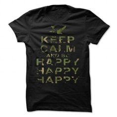 Keep Calm and be Happy Happy Happy (Camo) by robbclarke - #homemade gift #teacher gift. ORDER HERE  => https://www.sunfrog.com/Valentines/Keep-Calm-and-be-Happy-Happy-Happy-Camo-by-robbclarke-87140824-Guys.html?id=60505