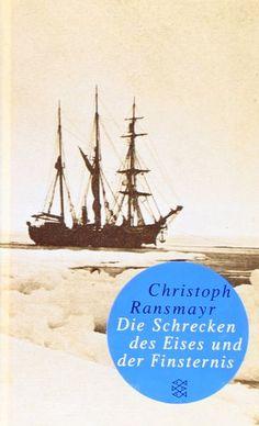 Die Schrecken des Eises und der Finsternis: Roman (Fischer Taschenbibliothek) von Christoph Ransmayr http://www.amazon.de/dp/3596509858/ref=cm_sw_r_pi_dp_7g1rvb0QG41JM