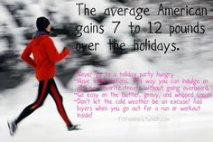 The average person gains 7 to 12 pounds during the holidays. I hope to lose 7 pounds.