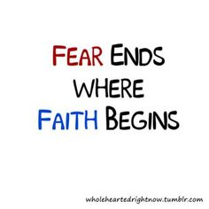 Have no fear, God is here!