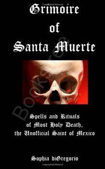 Buy Grimoire of Santa Muerte: Spells and Rituals of Most Holy Death, the Unofficial Saint of Mexico by Sophia DiGregorio and Read this Book on Kobo's Free Apps. Discover Kobo's Vast Collection of Ebooks and Audiobooks Today - Over 4 Million Titles! Magic Spell Book, Magic Spells, Spell Books, Santa Muerte Prayer, Afro, Traditional Witchcraft, Ancient Aztecs, Religion, Protection Spells