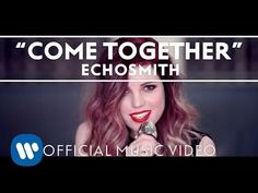 ECHOSMITH「Come Together」Official Music Video