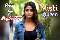Misti Queen (Misti Singha Roy) Biography Age, Height, Birthday, Boyfriend, Tiktoker Social Media Influencer, Queen, Biography, Music Videos, Boyfriend, West Bengal, Short Films, Age, Kolkata