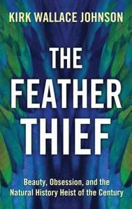 The Feather Thief: Beauty, Obsession, and the Natural History Heist of the Century - Kirk Wallace Johnson - Bok Natural History, Large Prints, Picture Quotes, Read More, Good Books, In This Moment, Reading, Feather, Nature