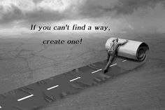 Quotes of Motivation.: Find a way even if you think you can't. Life Quotes Love, Inspiring Quotes About Life, Great Quotes, Quotes To Live By, Awesome Quotes, Inspiring Messages, Inspiring Pictures, Smart Quotes, Clever Quotes