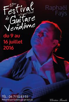 19e FESTIVAL INTERNATIONAL DE GUITARE DE VENDÔME 2016 #guitare #vendome #2016