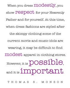 #LDS Modesty #Quote by Thomas S. Monson http://sprinklesonmyicecream.blogspot.com/