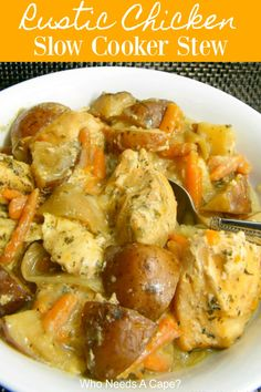 Rustic Chicken Slow Cooker Stew - Who Needs A Cape? Rustic Chicken Slow Cooker Stew, a hearty dish that the whole family will enjoy. Tender chicken, carrots, potatoes in a thick sauce, the perfect combination. Slow Cooker Chicken Potatoes, Crock Pot Potatoes, Stewed Potatoes, Carrots And Potatoes, Chicken Cooker, Chicken Casserole Slow Cooker, Pressure Cooker Chicken Stew, Chicken Stew With Potatoes, Slow Cooker Huhn