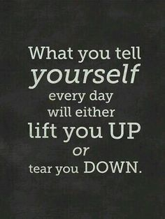 What you tell yourself