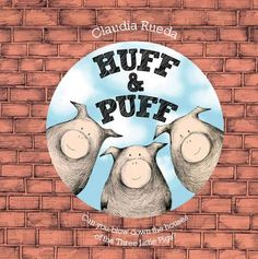Huff & Puff  by Claudia Rueda - This is a cute take on The Three Little Pigs. Good birthday gift idea.