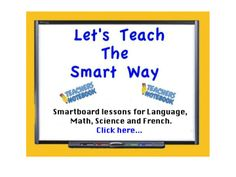 Smartboard Lessons in Math, Language, Science and French.