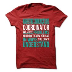 Marketing Communications Coordinator We Solve Problems You Didn't Know You Had You Don't T-Shirt, Hoodie Marketing Communications Coordinator