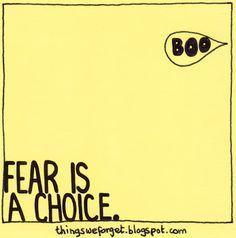 1136: Fear is a choice.