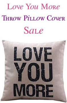 Farmhouse Love You More Throw Pillow Cover Sale!!  Such a simple way to update your couch and bedroom throw pillows on a budget!