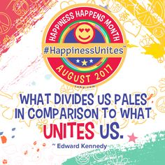 17th #Happiness Happens Month Celebration. Our theme this year is #HappinessUnites