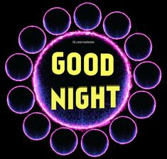 Good Night Message with circles gif image Good Night Family, Good Night Sleep Well, Cute Good Night, Good Night Gif, Good Night Moon, Night Night, Good Night Greetings, Good Night Messages, Good Night Wishes