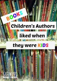 What did your favorite children's author read as a kid? from Growing Book by Book