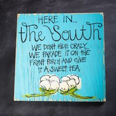 I have to make this!!!!  Here in the South Signs on BourbonandBoots.com