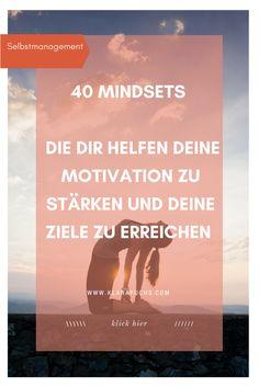 Stärke deine Motivation und erreiche deine Ziele! Dein Mindset bestimmt dein Tun und Handeln. Du möchtest dich motivieren lassen? Hier gibt's 40 Mindsets, die dich motivieren und für mehr Durchhaltevermögen sorgen -Mentales Training. Selbstmanagement. Gehirntraining. www.klarafuchs.com #motivation