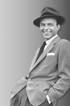 Frank Sinatra - the Ultimate Cad. But if my life was a musical, he would be the one singing it.