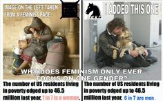 Just the other side of the coin! #FeminismIsCancer #homeless #poverty