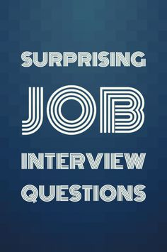 Surprising job interview questions and how to answer them.
