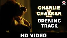 Charlie kay chakkar mein title track video songs from upcoming Bollywood movie charlie kay chakkar mein is out on 23 October 2015