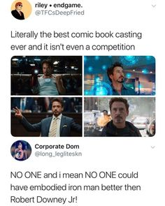 Literally the best comic book casting ever and it isn't even a competition NO ONE and i mean NO ONE could have embodied iron man better then Robert Downey Jr! Marvel Actors, Marvel Avengers, Marvel Comics, Avengers Movies, Funny Avengers, Dc Memes, Marvel Memes, Funny Memes, Beste Comics
