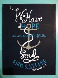 Hebrews 619 anchor painting by paintedpeachstudio on etsy hymn quotes, bibl Scripture Art, Bible Verses, Hymn Quotes, Qoutes, Anchor Painting, Great Quotes, Inspirational Quotes, Trust God, Word Of God