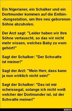 Ein Nigerianer, ein Schalker und ein Dortmunder kommen.. | Lustige Bilder, Sprüche, Witze, echt lustig