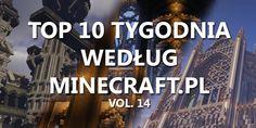 Top 10 Tygodnia vol. 14 - http://minecraft.pl/16399,top-10-tygodnia-vol-14