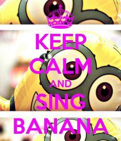 Sing Bananaaa! :)