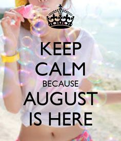 Keep Calm and Welcome August Month August Birthday Quotes, Its My Birthday Month, Happy Birthday, Birthday Wishes, Welcome August Quotes, July Quotes, August Quotes Hello, Keep Calm Signs, Keep Calm Quotes