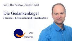 Die Gedankenkugel (Trance zum Loslassen und Einschlafen) http://derzuhoerer-berlin.de/die-gedankenkugel